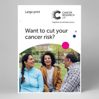 Large print version of 'Want to cut your cancer risk?'